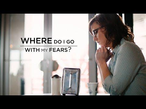 Where Do I Go: With My Fears?