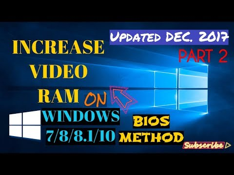 [How To] Increase Dedicated Video Ram Memory using 🔷BIOS🔷 New Method ( UPDATED Dec. 2017 ) Part-2✌