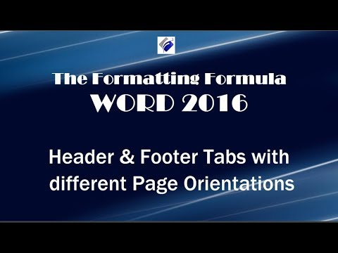 Word 2016   Header and Footer Tabs with Different Page Orientations