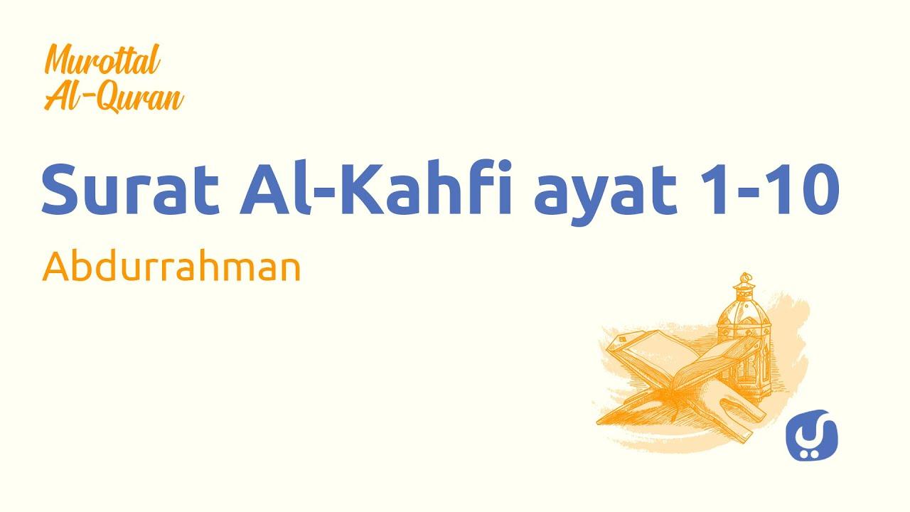 Murottal al Quran Surat Al Kahfi Ayat 1-10 - Bacaan Al Quran dan Terjemahan Yufid TV