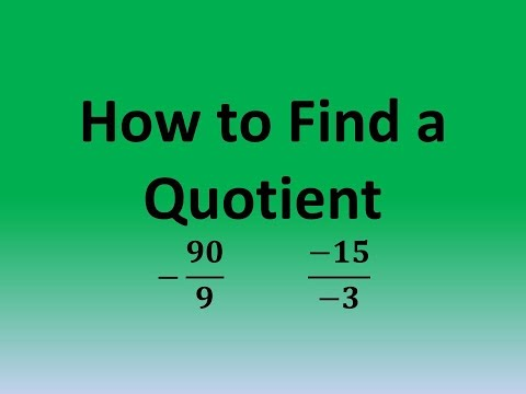 How to Find a Quotient: -90/9;    -15/-3
