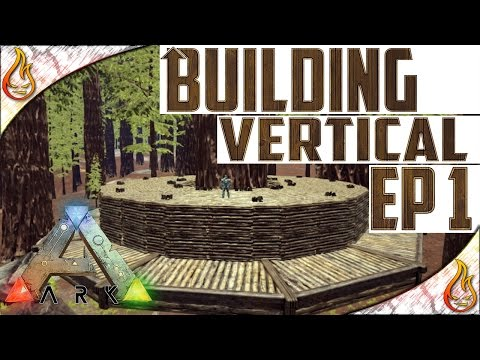 Building Vertical EP1 - Ark Treehouse Basics