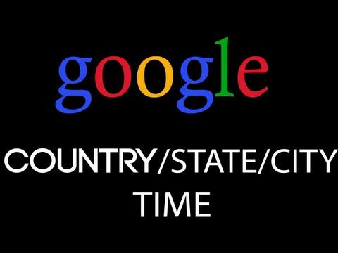 Google [12] - Search Time Of A Country/State/City