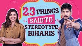 Sidharth Malhotra and Parineeti Chopra reveal 23 things said to stereotype Biharis | Jabariya Jodi