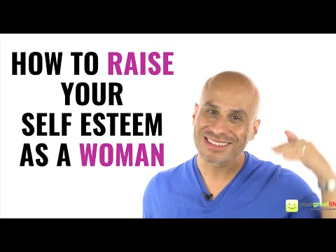 How To Raise Your Self Esteem As a Woman