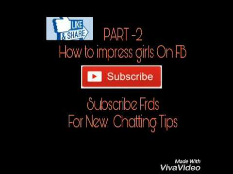 PART -2 HOW TO.IMPRESS GIRLS ON FB