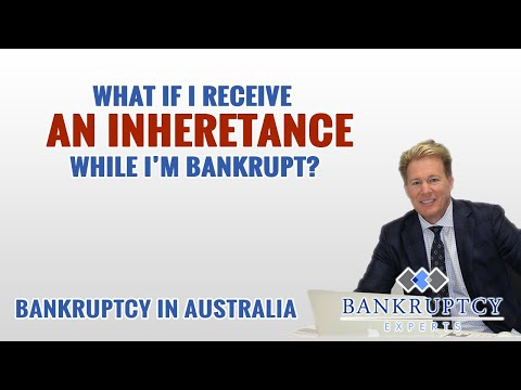 What If I Receive and Inheritance While I'm Bankrupt in Australia?