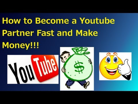 How to become a Youtube Partner Fast and get paid for your videos! (Youtube Partnership)