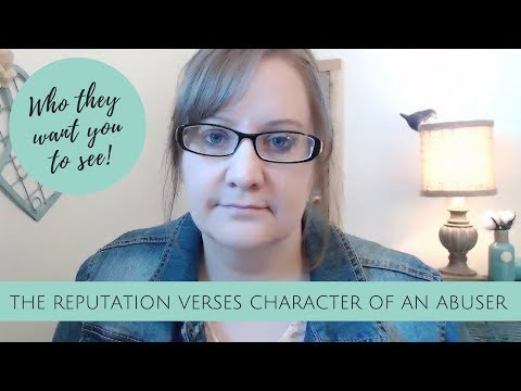 The REPUTATION verses Character of an ABUSER | Who They WANT You to See