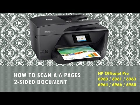 HP Officejet Pro 6960|6961 |6963 | 6964 |6966 |6968: Scan Multiple (6) pages 2 sided document to PDF