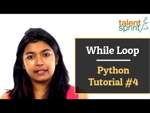 While Loop | Python Tutorial #4 | TalentSprint