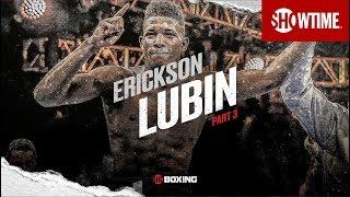THE RISE: Erickson Lubin   Part 3   SHOWTIME CHAMPIONSHIP BOXING