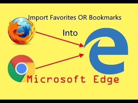 Import Favorites or Bookmarks from another browser to Microsoft Edge