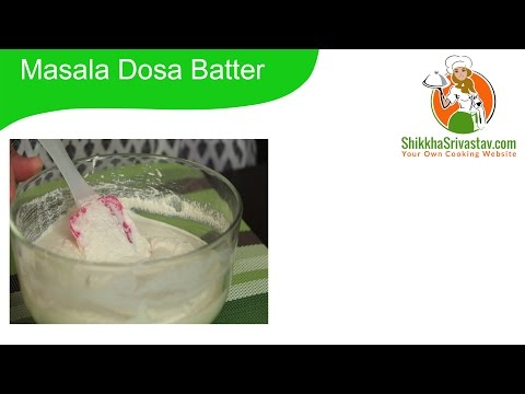 डोसा बेटर बनाने की विधि Dosa Batter Recipe in Hindi | How to make Dosa Batter at Home in Hindi