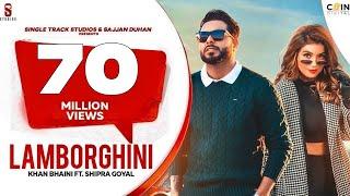 New Punjabi Songs 2020 - 2021 Lamborghini Official Video   Khan Bhaini   Shipra Goyal Ft. Raj Shoker