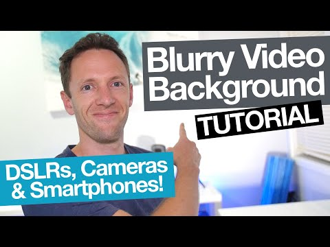 How to Get a Blurred Background in Videos: DSLR, Camera AND Smartphone Tutorial!