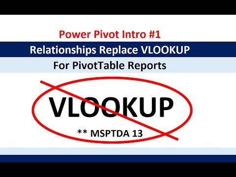 MSPTDA 13: Power Pivot Introduction #1: Relationships rather than VLOOKUP for PivotTable Report
