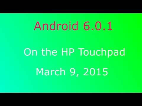 Android 6.0.1 Marshmallow on the HP Touchpad