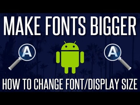 Make Fonts Bigger - How To Change Font/Display Size In Android | 2018