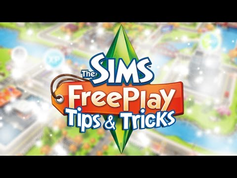 The Sims FreePlay | Tips & Tricks!