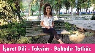 Bahadır Tatlıöz - Takvim 👋🏼 İşaret Dili 🎧 Selma Sönmez