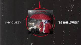 Shy Glizzy - GG Worldwide [Official Audio]