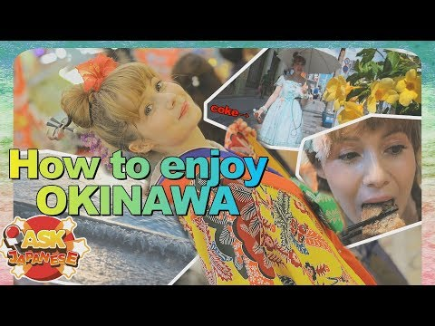 5 MUST-DO THINGS IN OKINAWA, NAHA. ASK JAPANESE TRAVEL VLOG SECRETS