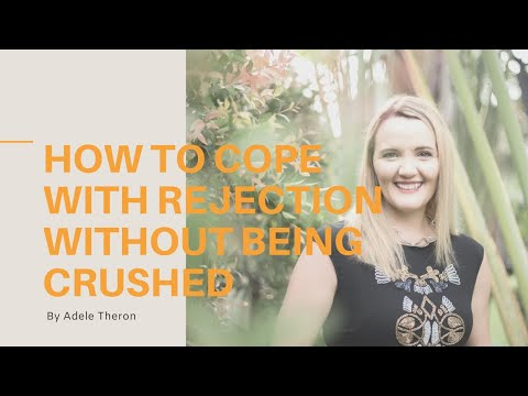 How to cope with rejection without being crushed