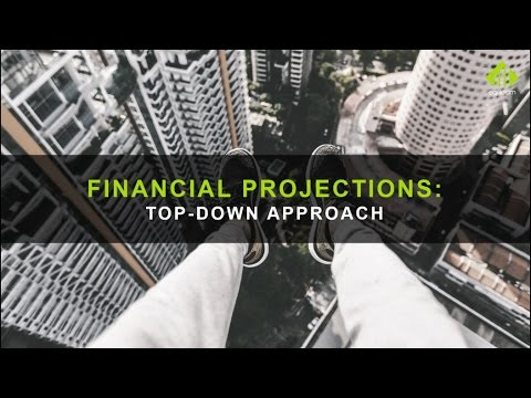 Financial Projections: Two Methods [Part 2] The Top-Down Approach