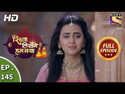Rishta Likhenge Hum Naya - Ep 145 - Full Episode - 28th May, 2018
