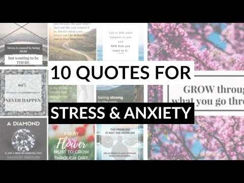 How to Deal with Stress and Anxiety | 10 Quotes