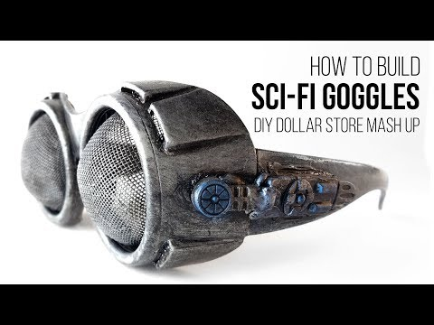 How To Make Sci-Fi Goggles: DIY Dollar Store Mash Up Video