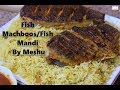 Fish Machboos / Fish Mandi/Mandi Rice/Mandi masala/ Fish Machboos Rice By Meshu | Episode12