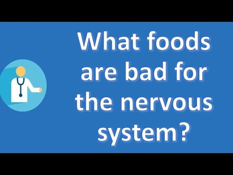 What foods are bad for the nervous system ? | Top Health FAQ Channel