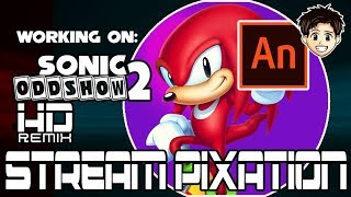 Streampixation [ep 8] Working On :: Sonic Oddshow 2 Hd Remix