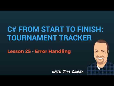 C# App Start To Finish Lesson 25 - Error Handling