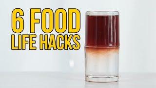 6 FOOD LIFE HACKS