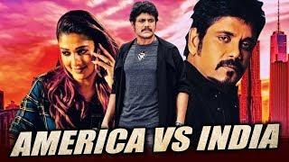 America Vs India Hindi Dubbed Full Movie | Nagarjuna, Nayantara, Meera Chopra