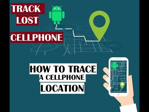 How to Track Smartphone Location or Find Your Lost Cellphone
