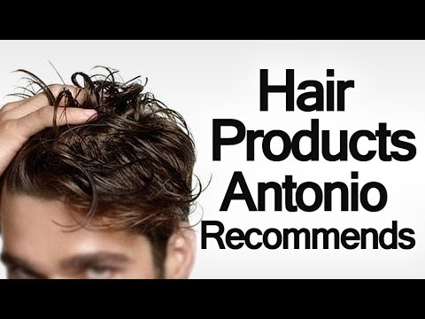 Hair Styling Products Antonio Recommends | How to Choose Products for Grooming Your Hair
