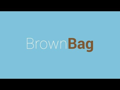Brown Bag: Pack your lunch
