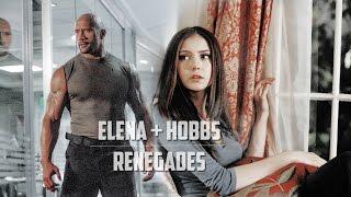 ►Elena + Hobbs || Renegades [Crossover AU]