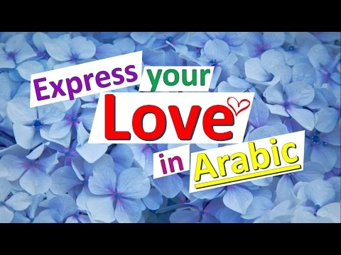 How to express your love in Arabic - Learn Arabic