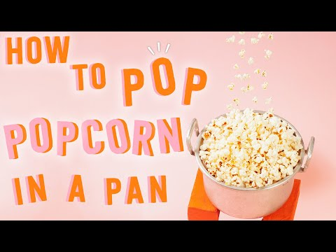 How to Pop Popcorn in a Pan | MyRecipes