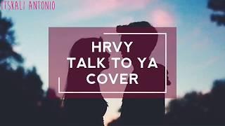 HRVY – Talk To Ya COVER (en español)