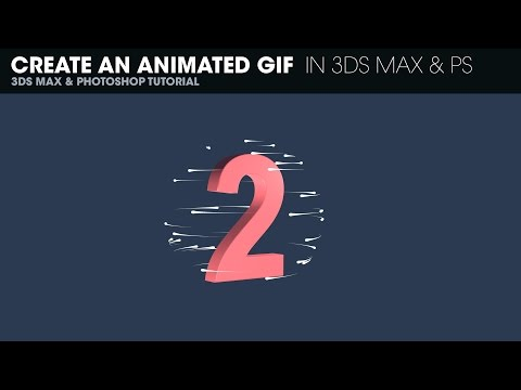 Create an Animated GIF in 3DS Max 2015 and Photoshop CC