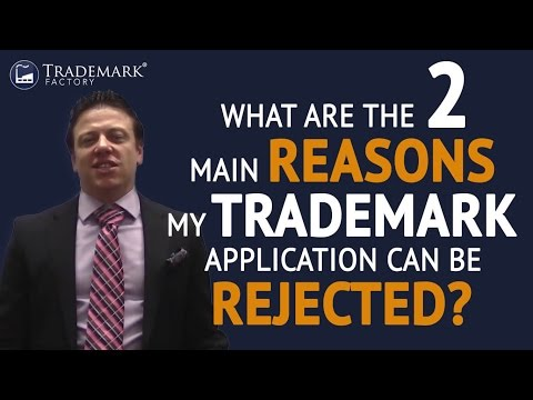 What Are the Two Main Reasons My Trademark Application Can Be Rejected? | Trademark Factory® FAQ