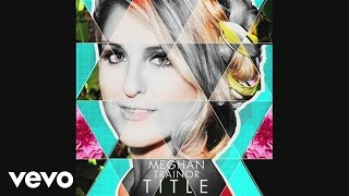 Meghan Trainor - Close Your Eyes (Audio)