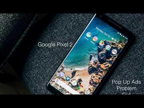 Google Pixel 2   Pixel2 Pop Up Ads Upon Unlock Fix   Pop Up Ads   Ads Problem Fix