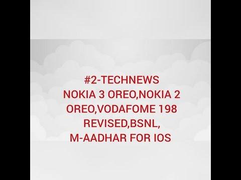 #2-TECHNEWS--NOKIA3 OREO,NOKIA 2 OREO,VODAFONE PLAN REVISED,BSNL,M-AADHAR